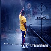 Mixed Motivation by Andre A.Tinz Tinsley II