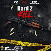 Hydrolic West Presents P3, F.A. & Stu Hustlah: Hard 2 Kill von P3