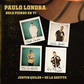 Solo Pienso En Ti (feat. De La Ghetto & Justin Quiles) de Paulo Londra