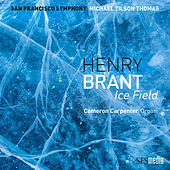 Brant: Ice Field (Binaural Edition) de San Francisco Symphony