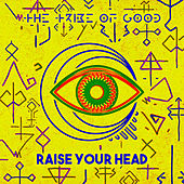 Raise Your Head by The Tribe Of Good