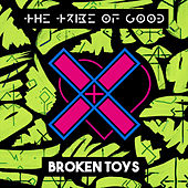 Broken Toys by The Tribe Of Good