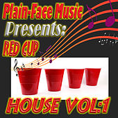 Red Cup House, Vol. 1 von Various
