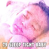 79 Sleep Tight Baby von Best Relaxing SPA Music