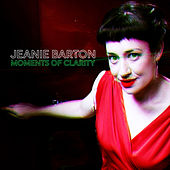 Moments of Clarity by Jeanie Barton