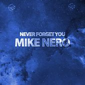 Never Forget You (Tim3Limit Remix Edit) by Mike Nero
