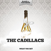 What You Bet von The Cadillacs