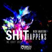 Shit Happens (Re Edit 2019) by Nick Martira