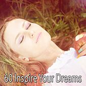 60 Inspire Your Dreams by Calming Sounds
