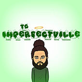 Imperfectville by TC