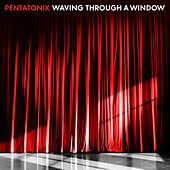 Waving Through a Window von Pentatonix