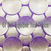 67 Put Together Your Peace von Lullabies for Deep Meditation