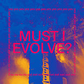 MUST I EVOLVE? (radio edit) by Jarvis