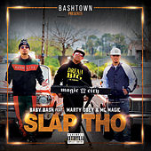 Slap Tho (feat. Marty Obey & MC Magic) de Baby Bash