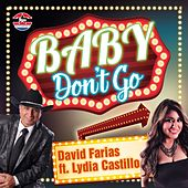 Baby, Don't Go (feat. Lydia Castillo) de David Farias