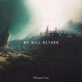 We Will Return de Dream Cave