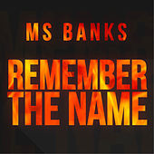 Remember The Name by Ms Banks