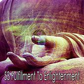 53 Fulfillment to Enlightenment de Musica Relajante