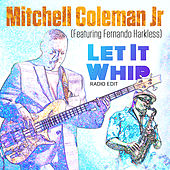 Let It Whip (Radio Edit) de Mitchell Coleman Jr