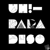 Uh! by Paradiso
