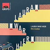 Laura War Hier von GRIPS Theater