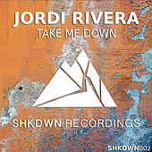 Take Me Down von Jordi Rivera