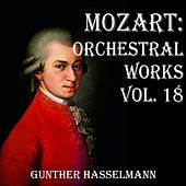 Mozart: Orchestral Works Vol. 18 by Gunther Hasselmann