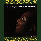 The Best of Muddy Waters (HD Remastered) von Muddy Waters