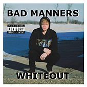 Bad Manners by White Out