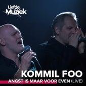 Angst Is Maar Voor Even (Live - Uit Liefde Voor Muziek) de Kommil Foo