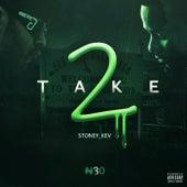 Take 2 by Stoney Kev