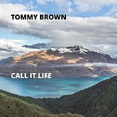 Call It Life von Tommy Brown