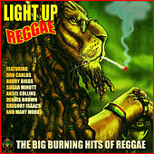 Light Up Reggae - The Big Burning Hits Of Reggae by Various Artists