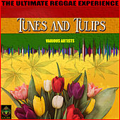 Tunes And Tulips - The Ultimate Reggae Experience by Various Artists