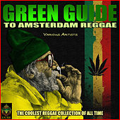 Green Guide to Amsterdam Reggae - The Coolest Reggae Collection of All Time de Various Artists