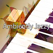 Ambiently Jazzy by Bar Lounge