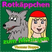 Rotkäppchen zum Mitsingen von Thomas Koppe