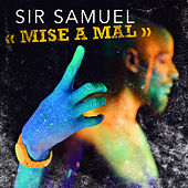 Mise à mal by Sir Samuel