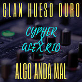 ALGO ANDA MAL (Cypher 2019) by Clan Hueso Duro