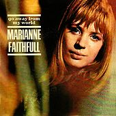 Go Away From My World von Marianne Faithfull