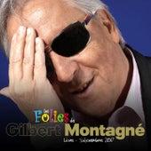 Les folies (Live) de Gilbert Montagné
