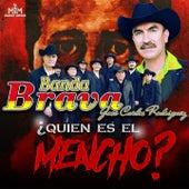 Quien Es el Mencho? (Corridos) by Banda Brava