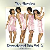 Remastered Hits Vol, 2 (All Tracks Remastered) by The Shirelles