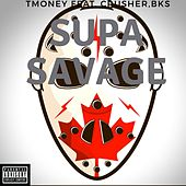 Supa Savage (feat. Crusher & Bks) de T-Money