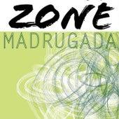 Madrugada by Zone