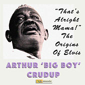 That's Alright Mama - the Origins of Elvis de Arthur