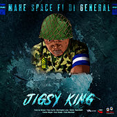 Make Space Fi Di General by Jigsy King