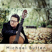 Dowland: Works for Lute (Performed on Guitar) by Michael Butten