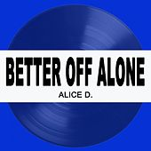 Better off Alone 2019 de Alice D