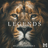 Legends (Motivational Speech) by Billy Alsbrooks
